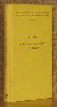 ENUMERABILITY, DECIDABILITY, COMPUTABILITY, AN INTRODUCTION TO THE THEORY OF RECURSIVE FUNCTIONS by  translated by G. T. Herman Hans Hermes - Hardcover - 1965 - from Andre Strong Bookseller (SKU: 18940)