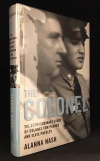 image of The Colonel; The Extraordinary Story of Colonel Tom Parker and Elvis Presley