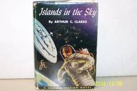 Islands in the Sky by Arthur C. Clarke - 1st Edition - 1952 - from mclinhavenbooks and Biblio.co.uk
