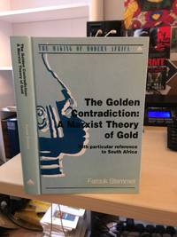 image of The Golden Contradiction: A Marxist Theory of Gold. With Particular Reference to South Africa