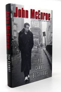YOU CANNOT BE SERIOUS by John McEnroe - First Edition; First Printing - 2002 - from Rare Book Cellar (SKU: 117288)
