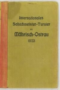 Internationales Schachmeister-Turnier zu Mährisch-Ostrau vom 1. bis 18. Juli 1923
