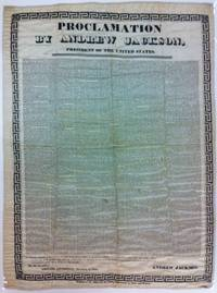Proclamation by Andrew Jackson, President of the United States (1832 Silk  Broadside)