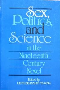 Sex, Politics, and Science in the Nineteenth Century Novel