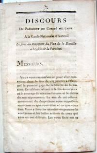 Discours Du Président Du Comité Militaire A la Garde Nationale d'Auteuil, Le jour du transport du plan de la Bastille...