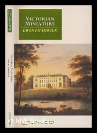 Victorian miniature / Owen Chadwick
