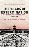 image of Nazi Germany And the Jews: The Years Of Extermination : 1939-1945