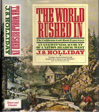 The World Rushed In; The California Gold Rush Experience