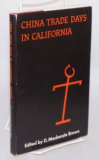 China trade days in California; selected letters from the Thompson papers, 1832 - 1863, edited by D. Mackenzie Brown, with a foreword by Robert Glass Cleland