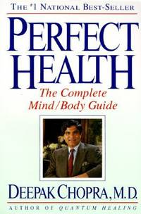 Perfect Health : The Complete Mind/Body Guide