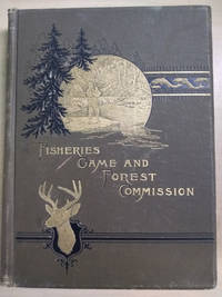 First Annual Report of the Commissioners of Fisheries, Game and Forests of  the State of New York