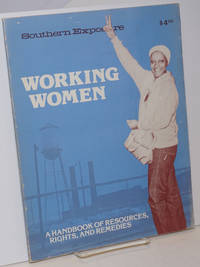 Southern Exposure. Volume IX no. 4 (Winter 1981) Working women: a handbook of resources, right, and remedies