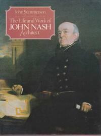 The Life and Work of John Nash Architect