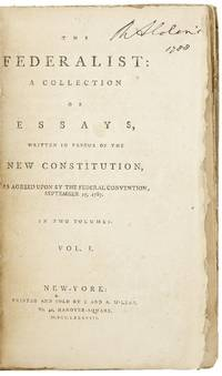 The Federalist: a collection of essays written in favor of the new constitution