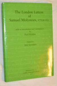 The London letters of Samuel Molyneux, 1712-13 with an introduction and commentary by Paul...