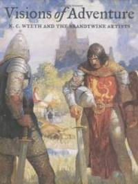 Visions of Adventure: N. C. Wyeth and the Brandywine Artists