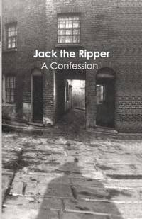 JACK THE RIPPER - A Confession - signed