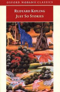 Just So Stories for Little Children (Oxford World's Classics)