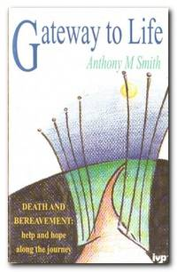 image of Gateway to Life Death and Bereavement: Help and Hope Along the Journey