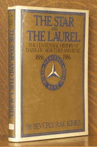 THE STAR AND THE LAUREL, THE CENTENNIAL HISTORY OF DAIMLER, MERCEDES AND BENZ 1886-1986