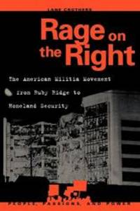 Rage on the Right: The American Militia Movement from Ruby Ridge to Homeland Security (People, Passions, and Power: Social Movements, Interest Organizations, and the P) by Lane Crothers - Paperback - 2003-03-04 - from Books Express and Biblio.com