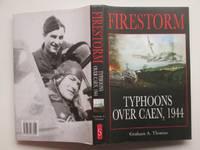 image of Firestorm: typhoons over Caen 1944