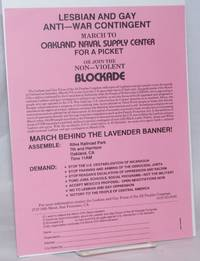 Lesbian and Gay Anti-War Contingent March to Oakland Naval Supply Center for a Picket or Join the Non-Violent Blockade [handbill] March behind the Lavender Banner