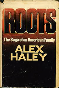 ROOTS: The Saga of an American Family.