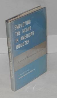 image of Employing the Negro in American industry; a study of management practices
