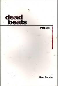 Dead Beats: Poems by  Sam Cornish - Paperback - Signed First Edition - 2012 - from citynightsbooks and Biblio.com