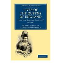 Lives of the Queens of England from the Norman Conquest: Volume 7 (Cambridge Library Collection - British and Irish History, General)