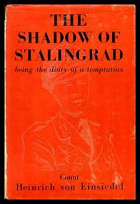 THE SHADOW OF STALINGRAD - being the Diary of Temptation