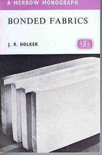 Bonded Fabrics (Merrow monographs. Textile technology series)