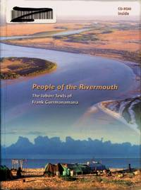 People of the Rivermouth : The Joborr Texts of Frank Gurrmanamana by  Rhys  Betty; Jones - Paperback - 2002 - from Terra Australis Books (SKU: 011284)