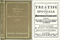 A Treatise of Spousals, or Matrimonial Contracts: Wherein all the..