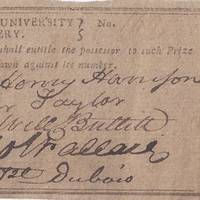 Governor and Education Proponent William Henry Harrison Raises Money for the Northwest's First University A rare signed lottery ticket, acquired from the Harrison descendants, the first we can find ever having been offered for sale.