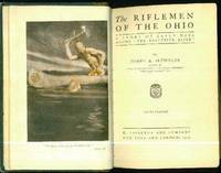 "The RIFLEMEN OF THE OHIO : A Story of Early Days Along ""The Beautiful River"" by  Joseph A ALTSHELER - First Edition - 1910 - from Ravenwood Gables Bookstore and Biblio.com"