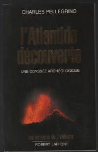 L'atlantide decouverte. une odyssée archéologique