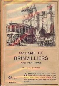 MADAME DE BRINVILLIERS AND HER TIMES 1630-1676