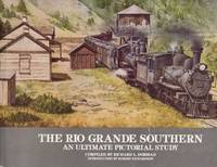 Rio Grande Southern An Ultimate Pictorial Study
