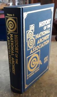 image of History of the National Archery Association 1946-1978 (SIGNED Limited  Edition) #409 of 1,000