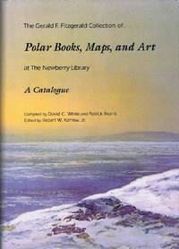 The Gerald F. Fitzgerald Collection of Polar Books, Maps, and Art at the  Newberry Library: A Catalogue