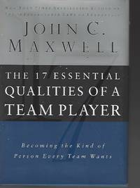 The 17 Essential Qualities Of A Team Player: Becoming The Kind Of Person Every Team Wants