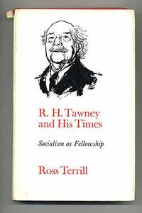R.H. Tawney and His Times: Socialism as Fellowship