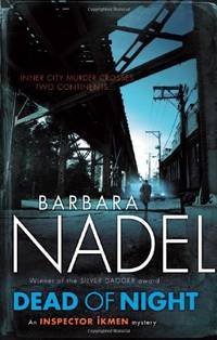 Dead of Night (Inspector Ikmen Mystery 14): A shocking and compelling crime thriller (Inspector Ikmen Mysteries) by Nadel, Barbara