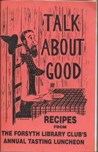 Talk About Good Recipes from the Forsyth Library Club's  Annual Tasting Luncheon