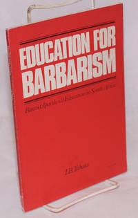 Education for Barbarism: Bantu (Apartheid) Education in South Africa