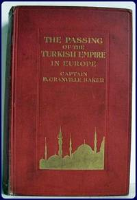 THE PASSING OF THE TURKISH EMPIRE IN EUROPE.