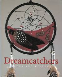 DREAMCATCHERS: MYTHS AND HISTORY.  (DREAM CATCHERS)