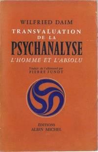 Transvaluation de la Psychanalyse - L'homme et l'Absolu traduit de l'allemand par...